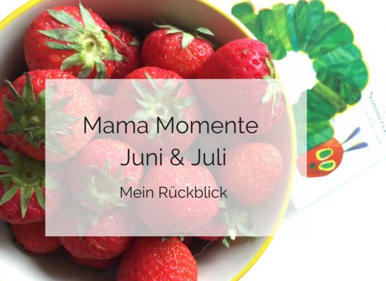 Mama Momente Juni & Juli